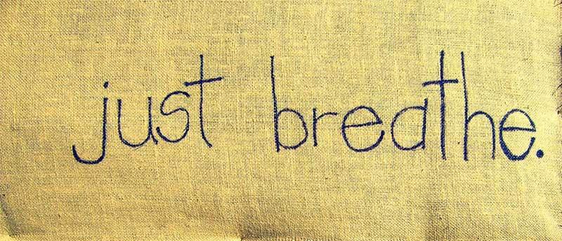 Just breathe!